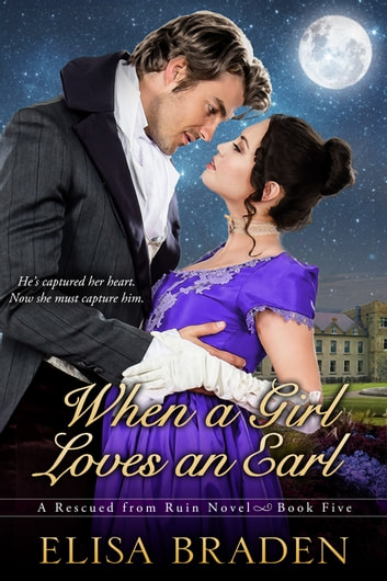 When a Girl Loves an Earl ebook by Elisa Braden