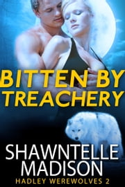 Bitten By Treachery ebook by Shawntelle Madison