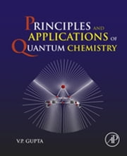 Principles and Applications of Quantum Chemistry ebook by V.P. Gupta
