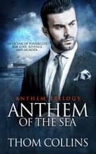 Anthem of the Sea ebook by Thom Collins