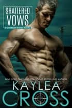 Shattered Vows ebook by Kaylea Cross
