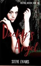 Weeping Willow: Daddy's Angel ebook by Steven Evans
