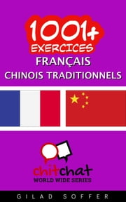 1001+ exercices Français - Traditionnelle Chinoise ebook by Gilad Soffer