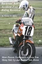 Motorcycle Safety (Vol. 2) Accident-Free Riding Revisited - More Proven Techniques To Keep You Shiny Side Up And Rubber Side Down ebook by Robert H. Miller