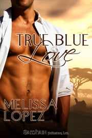 True Blue Love ebook by Melissa Lopez