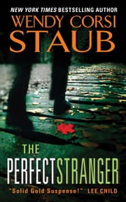 The Perfect Stranger ebook by Wendy Corsi Staub