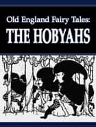 The Hobyahs ebook by Old England Fairy Tales
