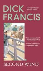 Second Wind ebook by Dick Francis