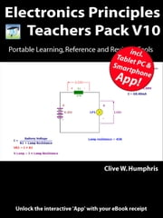 Electronics Principles Teachers Pack V10 ebook by Clive W. Humphris