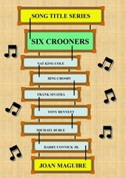 Six Crooners - Song Title Series, #8 ebook by Joan Maguire