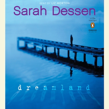 Dreamland audiobook by Sarah Dessen