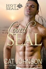 Loved by a SEAL - Hot SEALs ebook by Cat Johnson