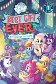 My Little Pony: Best Gift Ever: A Present for Everypony ebook by Jennifer Fox