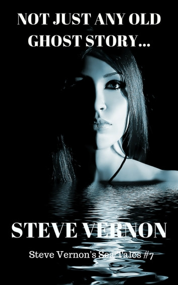 Not Just Any Old Ghost Story - A Tale of Deeper Harbour ebook by Steve Vernon