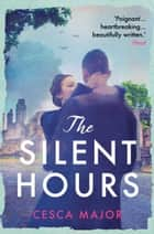 The Silent Hours ebook by Cesca Major