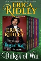 Dukes of War Collection (Books 1-7) - Regency Romance Boxed Set ebook by Erica Ridley
