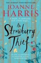 The Strawberry Thief - The new novel from the bestselling author of Chocolat ebook by