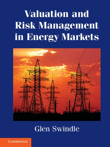 Valuation and Risk Management in Energy Markets ebook by Dr Glen Swindle