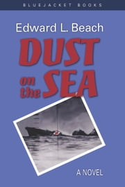 Dust on the Sea ebook by Edward L. Beach