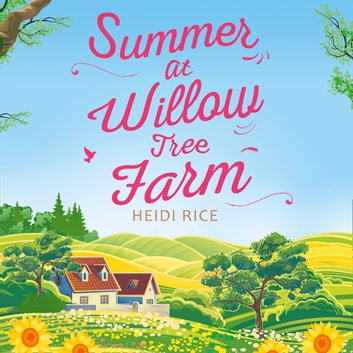 Summer At Willow Tree Farm audiobook by Heidi Rice