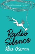 Radio Silence ebook by Alice Oseman