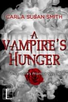 A Vampire's Hunger ebook by Carla Susan Smith