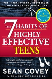 The 7 Habits of Highly Effective Teens ebook by Sean Covey