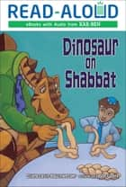 Dinosaur on Shabbat ebook by Jason Wolff, Diane Levin Rauchwerger