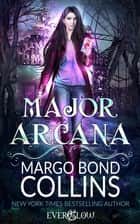 Major Arcana ebook by Margo Bond Collins