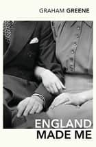 England Made Me ebook by Graham Greene