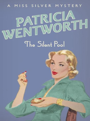 Silent Pool eBook by Patricia Wentworth