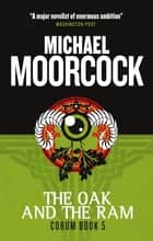 Corum - The Oak and the Ram ebook by Michael Moorcock