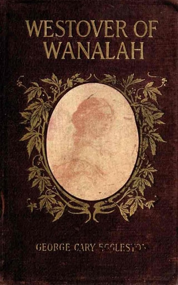 Westover of Wanalah ebook by George Cary Eggleston