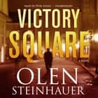 Victory Square - A Novel audiobook by Olen Steinhauer