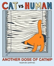 Cat vs Human: Another Dose of Catnip ebook by Surovec, Yasmine