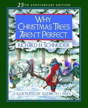 Why Christmas Trees Aren't Perfect ebook by Richard H. Schneider