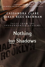 Nothing but Shadows ebook by Cassandra Clare,Sarah Rees Brennan