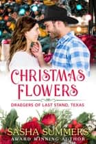 Christmas Flowers ebook by Sasha Summers