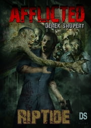 Afflicted: RipTide ebook by Derek Shupert