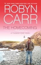The Homecoming - Book 6 of Thunder Point series eBook von Robyn Carr
