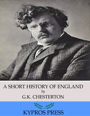 A Short History of England ebook by G.K. Chesterton