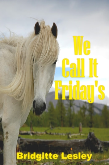 We Call It Friday's ebook by Bridgitte Lesley