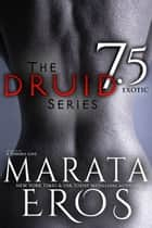 The Druid Series 7.5: Exotic ebook by Marata Eros