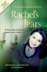 Rachel's Tears - The Spiritual Journey of Columbine Martyr Rachel Scott ebook by Beth Nimmo