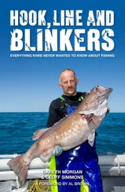 Hook, Line and Blinkers - Everything Kiwis Never Wanted to Know about Fishing ebook by Gareth Morgan,Geoff Simmons