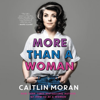 More Than a Woman luisterboek by Caitlin Moran