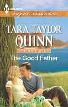 The Good Father ebook by Tara Taylor Quinn