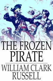 The Frozen Pirate ebook by William Clark Russell