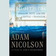 Seize the Fire audiobook by Adam Nicolson