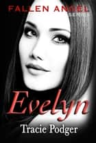 Evelyn - Fallen Angel - A Mafia Romance ebook by Tracie Podger